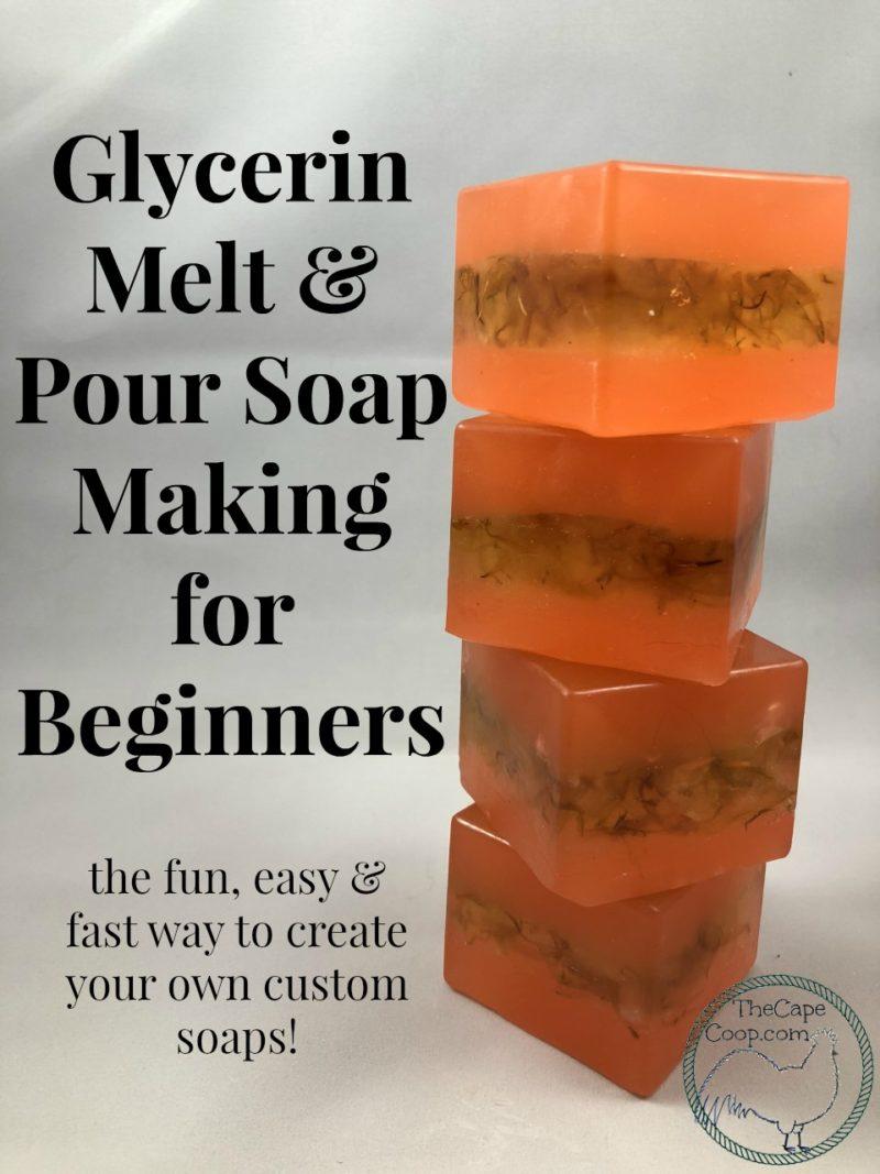 Glycerin Melt Pour Soap Making The Cape Coop